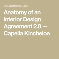 Anatomy of an Interior Design Agreement 2.0 — Capella Kincheloe