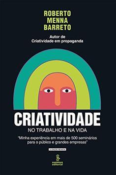 Criatividade no trabalho e na vida (Portuguese Edition) by [Menna Barreto, Roberto]