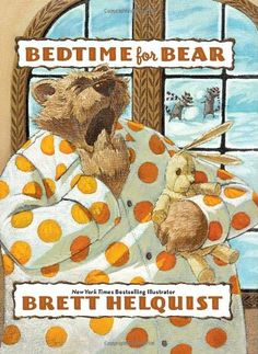 Bedtime for Bear by Brett Helquist reviewed by Katie Fitzgerald @ storytimesecrets.blogspot.com