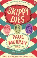 Skippy Dies (Paperback): Paul Murray