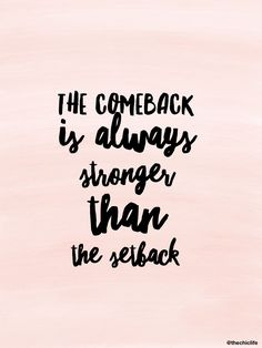 The comeback is always stronger than the the setback Motivation and Inspiration Funny Inspirational Quotes, Inspiring Quotes About Life, Great Quotes, Quotes To Live By, Inspire Quotes, Life Is Amazing Quotes, Dance Quotes Motivational, Motivational Quotes For Life Positivity, Quotes Positive