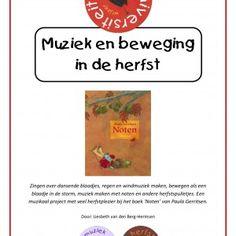 Muziek-en-beweging-in-de-herfst Dit muzikale pakket bevat een lessenserie van vier lessen met muziek en bewegingsactiviteiten bij het boek 'Noten' van Paula Gerritsen. Inbegrepen in de download zijn 3 originele liedjes van Liesbeth van den Berg-Hermsen.