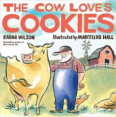 The Cow Loves Cookies: Karma Wilson, Marcellus Hall: 9781416942061: Amazon.com: Books