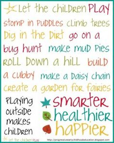 Let the children play.  Playing outside on the preschool playground makes children smarter, healthier, and happier.