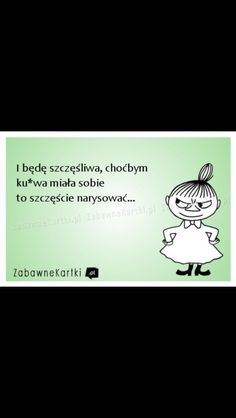 Polish Memes, Stupid Quotes, Motto, Quotations, Affirmations, Haha, Inspirational Quotes, Thoughts, Motivation