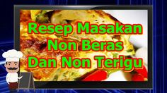 Resep Masakan Non Beras Dan Non Terigu