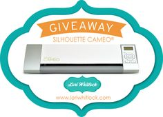 I'm giving away a Silhouette Cameo® to one of my LUCKY readers! Come on over and enter to WIN! www.loriwhitlock.com