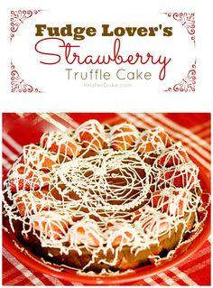 Fudge Lover's Strawberry Truffle Cake~The perfect Valentine's Treat! KristenDuke.com