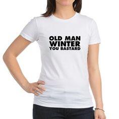 Old Man Winter You Bastard Shirt