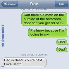 Love, Moth  omg i can see someone doing this to me with a spider