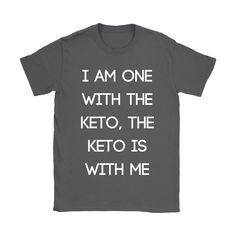 """""""I Am One With The Keto, The Keto Is With Me"""" - Women's crew neck"""