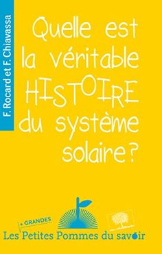 Quelle est la véritable histoire du système solaire ? de Francis Rocard http://www.amazon.fr/dp/2746508664/ref=cm_sw_r_pi_dp_hnoxub1CV49EY