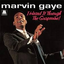 Carole's Chatter: I Heard It Through the Grapevine by Marvin Gaye