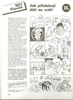 """""""Veselá školka"""" Šumperk: tř.Broučci:prezentace - Fotoalbum - SEXUÁLNÍ VÝCHOVA - I. - SEXUÁLNÍ VÝCHOVA - Jak děti přicházejí na svět? Health Activities, Activities For Kids, Human Body, Homeschool, Teaching, Mojito, Logo, Literatura, Biology"""