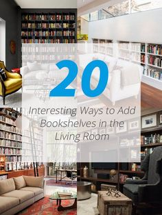 22 Interesting Ways to Add Bookshelves in the Living Room Are you a bookworm? If you are, I am sure you would love to have bookshelves in the living room.     If you want to maximize your wall spaces – adding a bookshelf or shelving in there for that matter would be a practical and very f...