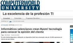 Informáticos valencianos crean Byom! tecnología para conocer la opinión del cliente  http://www.computerworlduniversity.es/actualidad/informaticos-valencianos-crean-byom-tecnologia-para-conocer-la-opinion-del-cliente