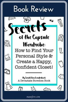 Book Review -- Secrets of the Capsule Wardrobe: How to Find Your Personal Style and Create a Happy, Confident Closet. Book Review. fashion books