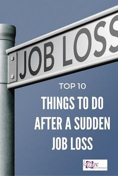 If you've ever faced a sudden job loss, you know how devastating it can be. Here are 10 things to do to help you move forward and stay positive.