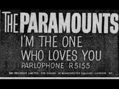The Paramounts - I'm The One Who Loves You