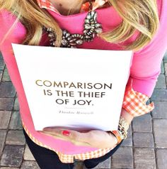 ''Comparison is the Thief of Joy''