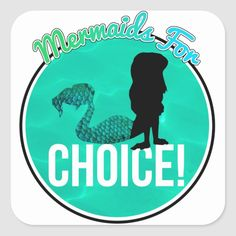 Mermaids for Choice Square Sticker Pro Choice, Funny Cute, Custom Stickers, Activities For Kids, Kids Shop, Women's Rights, Unicorns, Mermaids, Feminism