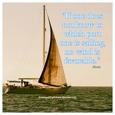 If one does not know to which port one is sailing, no wind is favorable. Sailing, Goals, Instagram Posts, Life, Candle, Target