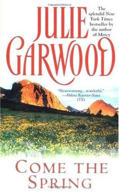 Book #78 of 2013 Come the Spring by Julie Garwood (Claybornes' Brides #5)