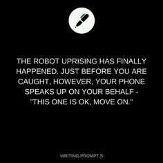 I sat there dumbfounded. What just happened? I thought. I pulled my phone out of my pocket and almost dropped it. There was a person on my screen. I did just save your life. Daily Writing Prompts, Book Prompts, Book Writing Tips, Creative Writing Prompts, Writing Challenge, Cool Writing, Writing Help, Writing Ideas, Dialogue Prompts