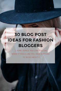 30 blog post ideas for fashion bloggers - Lifestyle Blog + Entrepreneur Blogging Tips | Kotryna Bass