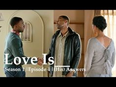 Own Series Love Is... |  Season 1 | Episode 4 | (His) Answers (RECAP)