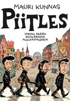 Mauri Kunnaksen Piitles ansaitsee tulla käännetyksi (A book about the Beatles when they were young - hoping for a translation) Copyright: Otava