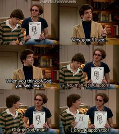 Eric Clapton is Jesus Tv Quotes, Movie Quotes, Funny Quotes, Funny Memes, Hilarious, That 70s Show Quotes, Thats 70 Show, Religious Studies, Film Serie