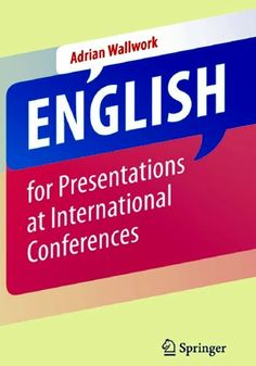 English for presentations at International Conferences / Adrian Wallwork