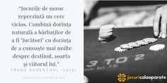 """Jocurile de noroc reprezintă un cerc vicios. Combină dorinţa naturală a bărbaţilor de a fi """"jucători"""" cu dorinţa de a cunoaşte mai multe despre destinul, soarta şi viitorul lui.  citat din Franz Rosenthal (1975)  #cazinou #casino #jocuridenoroc #Citate #quotes #FranzRosenthal"""