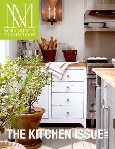 Whether your kitchen is in a home from the 1700s, 1800s, 1900s, or beyond, it's never too old, or too new, for a Country House perspective. Throughout the pages our new Nora Murphy Country House keep reading