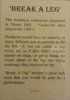 """Origin of """"break a leg."""" all thespians should know this."""
