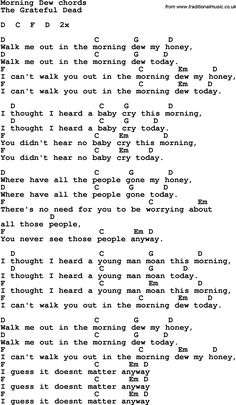 Morning Dew-one of my first loves Google Image Result for http://www.traditionalmusic.co.uk/rock-and-pop-songs-with-chords/png/Morning_Dew-The_Grateful_Dead.png