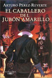El Caballero del Jubón Amarillo - Arturo Pérez-Reverte