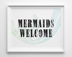 Mermaids Welcome Print Green Blue Surf Decor by SweetPeonyPress, $10.00 What message would this come across if I got this for the boy's peterpan room?