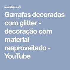 Garrafas decoradas com glitter - decoração com material reaproveitado - YouTube
