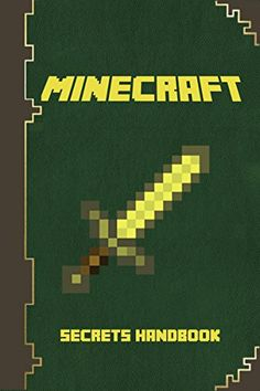 Minecraft Secrets Handbook Guide - Minecraft Tips, Minecraft Tricks and Minecraft Secrets Every Player Should Know About by Ultimate Secret Guidebooks  Almost 150 great tips and tricks for both beginner and advanced minecraft players. - Includes some of the latest 2015 minecraft tips. - It's totally fluff free.