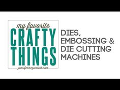 My dies, embossing folders & die cut machines. ***SUPPLIES ARE LISTED BELOW.*** For more info: http://www.jennifermcguireink.com/?p=11139 For more My Favorit...