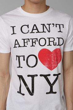 I Cant Afford To Love NY Tee #urbanoutfitters
