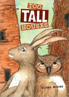 Too Tall Houses -- teaches children about getting along with one other, how to be a good friend.