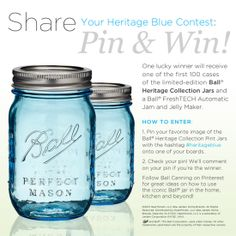 Pin this to your boards with hashtag #heritageblue for a chance to win a jam maker and case of these jars! Ball Heritage Blue Contest