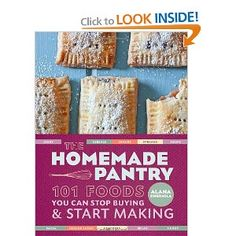 The Homemade Pantry: 101 Foods You Can Stop Buying and Start Making $16.49