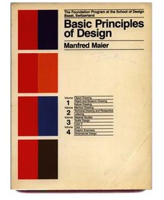 Maier, Manfred: BASIC PRINCIPLES OF DESIGN [The Foundation Program at the School of Design Basel Switzerland]. NYC: Van Nostrand Reinhold Company, 1980.