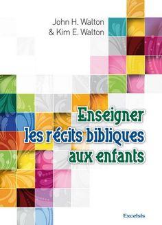 Enseigner les récits bibliques aux enfants - Librairie chrétienne, protestante…