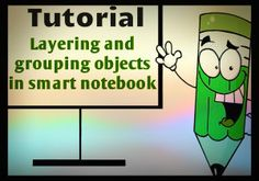 Create fun and interactive lessons by layering and grouping objects in smart notebook.