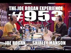 "PowerfulJRE: Joe Rogan Experience #953 - Shirley Manson - Shirley Manson is singer, songwriter, musician and actress from Edinburgh, Scotland. She is the lead singer of the alternative rock band Garbage. This summer Garbage will be touring North America on the ""Rage And Rapture Tour"" with co-headliners Blondie."